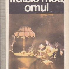 HENRIETTE YVONNE STAHL - FRATELE MEU OMUL, Alta editura, 1989