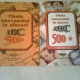 CHEIA SUCCESULUI IN AFACERI - ABC 500 +  ~ MIRCEA CANTOR / DANIELA DINULESCU / MARIANA POPA ( vol. 1+2 - complet )