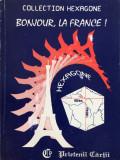 COLLECTION HEXAGONE - BONJOUR, LA FRANCE!