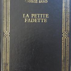LA PETITE FADETTE - George Sand (Prietenii cartii) - Carte in franceza