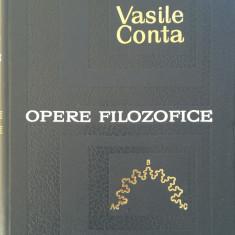 OPERE FILOZOFICE - Vasile Conta - Carte Filosofie