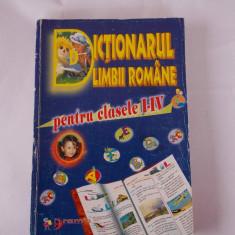DICTIONARUL LIMBII ROMANE PENTRU CLASELE I-IV .