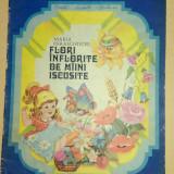 Flori inflorite de maini iscusite - Maria Paraschivoiu/ ilustratii de Ana Maria Buzea - Carte de povesti