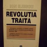 REVOLUTIA TRAITA - ION ILIESCU - Istorie