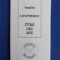 VASILE LOVINESCU - STEAUA FARA NUME - BUCURESTI - 1994 - Carte Filosofie