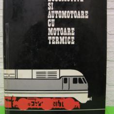 LOCOMOTIVE si AUTOMOTOARE cu motoare termice de I. ZAGANESCU, EDP 1972 - Carti Transporturi