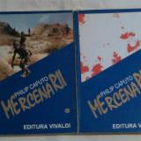 PHILIP CAPUTO - MERCENARII Vol.1.2. - Carte politiste