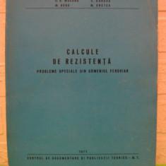 CALCULE de REZISTENTA, Probleme speciale din domeniul feroviar de I. MOCANU, C. BURADA, 1971 - Carti Transporturi