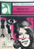 MOARTEA MANECHINULUI - Petre Salcudeanu, 1970
