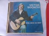 VICTOR SOCACIU  - VIATA IUBIREA CEA DINTAI  ,VINIL FARA ZGARIETURI .
