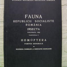 FAUNA R. S. ROMANIA , INSECTA , Volumul VIII , Fascicula 4,  HOMOPTERA  , Partea Generala , 1969 , stare foarte buna