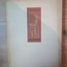 SAKUNTALA, DRAMA SANSCRITA de KALIDASA, Bucuresti 1964 - Carte Teatru