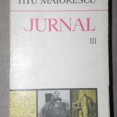 JURNAL-TITU MAIORESCU VOL III BUCURESTI 1980