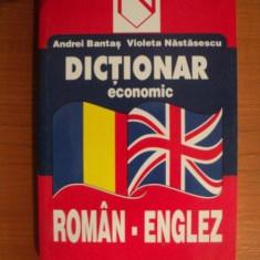 DICTIONAR ECONOMIC ROMAN - ENGLEZ de ANDREI BANTAS, VIOLETA NASTASESCU - Carte Marketing