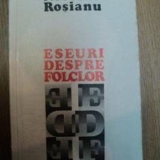 ESEURI DESPRE FOLCLOR de NICOLAE ROSIANU, 1981 - Carte Fabule