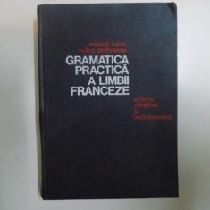 GRAMATICA PRACTICA A LIMBII FRANCEZE de MARCEL SARAS, MIHAI STEFANESCU, Bucuresti 1976 - Carte in alte limbi straine