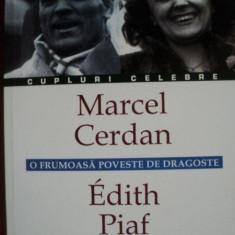 O FRUMOASA POVESTE DE DRAGOSTE MARCEL CERDAN - EDITH PIAF de FREDERIC PERROUD - Roman dragoste