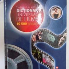 DICTIONAR UNIVERSAL DE FILME, 10 500 ARTICOLE, EDITIA A TREIA de TUDOR CARANFIL, 2008 - Carte Cinematografie