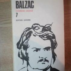 COMEDIA UMANA, VOL. VII de BALZAC, Bucuresti 1988 - Roman