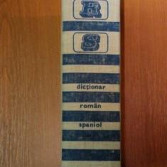 DICTIONAR ROMAN-SPANIOL de ALEXANDRU CALCIU, CONST. DUHANEANU, DAN MUNTEANU BUCURESTI 1979 - Carte in alte limbi straine