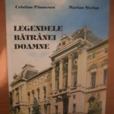 LEGENDELE BATRANEI DOAMNE ED. a III a de CRISTIAN PAUNESCU, MARIAN STEFAN, 2009 - Carte Marketing