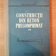 CONSTRUCTII DIN BETON PRECOMPRIMAT de WOLFGANG HERBERG, VOL II 1961 - Carti Mecanica