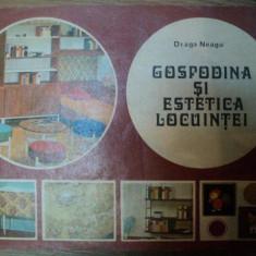 GOSPODINA SI ESTETICA LOCUINTEI de DRAGA NEAGU, 1979 - Carte Arta populara