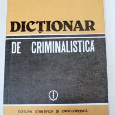 DICTIONAR DE CRIMINALISTICA-DR.ION ANGHELESCU, DR.NICOLAE DAN