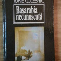 BASARABIA NECUNOSCUTA de IURIE COLESNIC, 1993 - Istorie