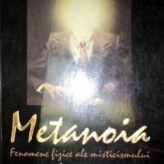 METANOIA FENOMENELE FIZICE ALE MISTICISMULUI de AIME MICHEL - Carte ezoterism