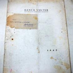 BANCA VULTUR DAREA DE SEAMA A CONSILIULUI DE ADMINISTRATIE SI RAPORTUL COMITETULUI DE CENZORI 1943