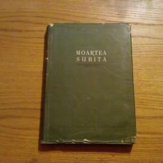 MOARTEA SUBITA * Studiu Morfo-Fiziopatologic si Medico-Juritic  -- Gh. Diaconita  -- 1957,  271 p. cu imagini si planse in text; tiraj: 3100 ex.