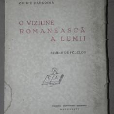 O VIZIUNE ROMANEASCA A LUMII-OVIDIU PAPADINA BUCURESTI - Carte Fabule