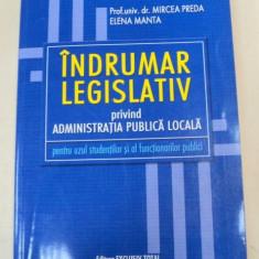 INDRUMAR LEGISLATIV PRIVIND ADMINISTRATIA PUBLICA LOCALA-PROF.UNIV.DR.MIRCEA PREDA, ELENA MANTA