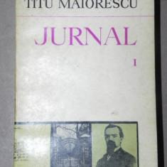 JURNAL-TITU MAIORESCU VOL I BUCURESTI 1975 - Roman