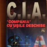 C. I. A. COMPANIA CU USILE DESCHISE de STELIAN TURLEA, 2000 - Istorie