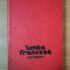 LIMBA FRANCEZA, CURS INTENSIV de MICAELA GULEA, HENRY - PIERRE BLOTTIER, 1976 - Carte in alte limbi straine