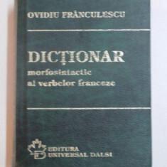 DICTIONAR MORFOSINTACTIC AL VERBELOR FRANCEZE de OVIDIU FRANCULESCU, 1996 - Carte in alte limbi straine