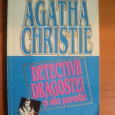 DETECTIVII DRAGOSTEI SI ALTE POVESTIRI de CHRISTIE AGATHA, Bucuresti 1993 - Nuvela