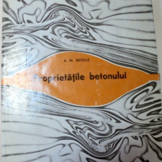 PROPRIETATILE BETONULUI, BUCURESTI 1979-ADAM NEVILLE - Carti Mecanica