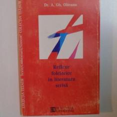 REFLEXE FOLCLORICE IN LITERATURA SCRISA de A.GH. OLTEANU, 2000 - Carte Fabule