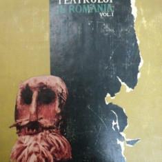 ISTORIA TEATRULUI IN ROMANIA VOLUMUL 1 - Carte Cinematografie