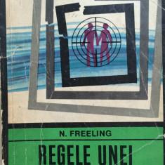REGELE UNEI TARI PLOIOASE - N. Freeling - Carte Literatura Engleza