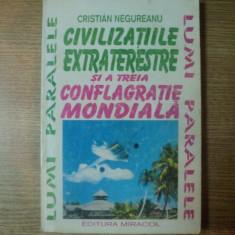 CIVILIZATIILE EXTRATERESTRE SI A TREIA CONFLAGRATIE MONDIALA de CRISTIAN NEGUREANU, 1994 - Carte ezoterism