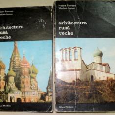 ARHITECTURA RUSA VECHE-HUBERT FAENSEN, VLADIMIR IVANOV 2 VOL 1981 - Carte Arhitectura