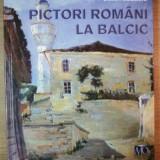 PICTORI ROMANI LA BALCIC de DOINA PAULEANU