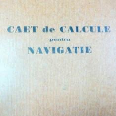 CAIET DE CALCULE PENTRU NAVIGATIE - Carti Mecanica