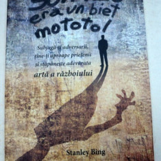 SUN TZU ERA UN BIET MOTOTOL - STANLEY BING 2009 - Carte Psihologie