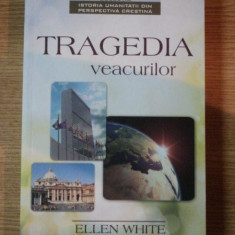TRAGEDIA VEACURILOR, MAREA LUPTA DINTRE HRISTOS SI SATANA de ELLEN G. WHITE, 2001 - Carti Crestinism
