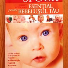 ESENTIAL PENTRU BEBELUSUL TAU- ROBERT NEEDLMAN- 2008 - Carte Ghidul mamei
